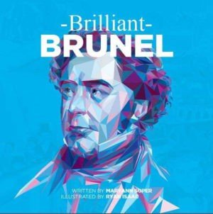 Brilliant Brunel by Maryann Soper